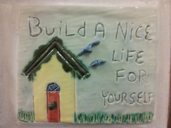 build a nice life for yourself